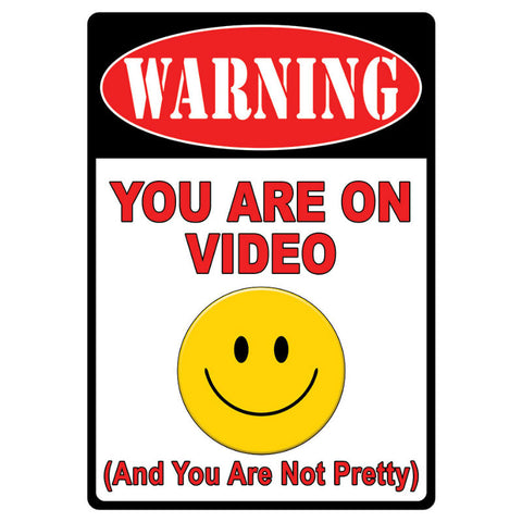 Warning You Are On Video Tin Sign