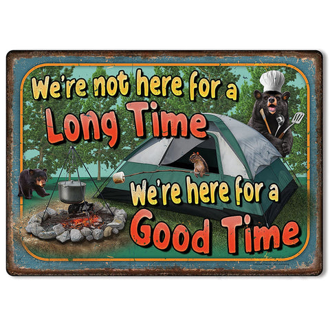 We're Here For A Good Time Tin Bear Sign