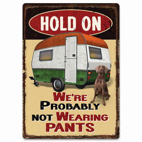 We're Probably Not Wearing Pants Tin Camping Sign