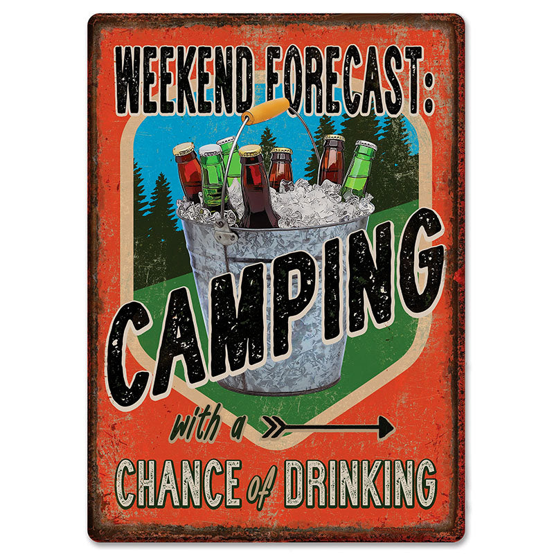 Weekend Forecast: Camping With A Chance Of Drinking Tin Sign 2619