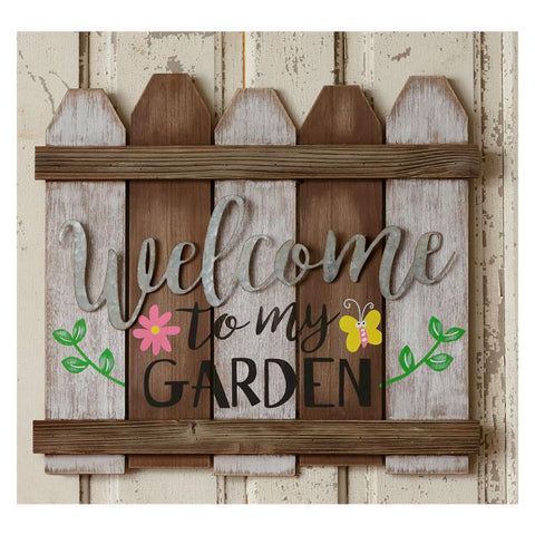 Welcome To My Garden Fence Sign