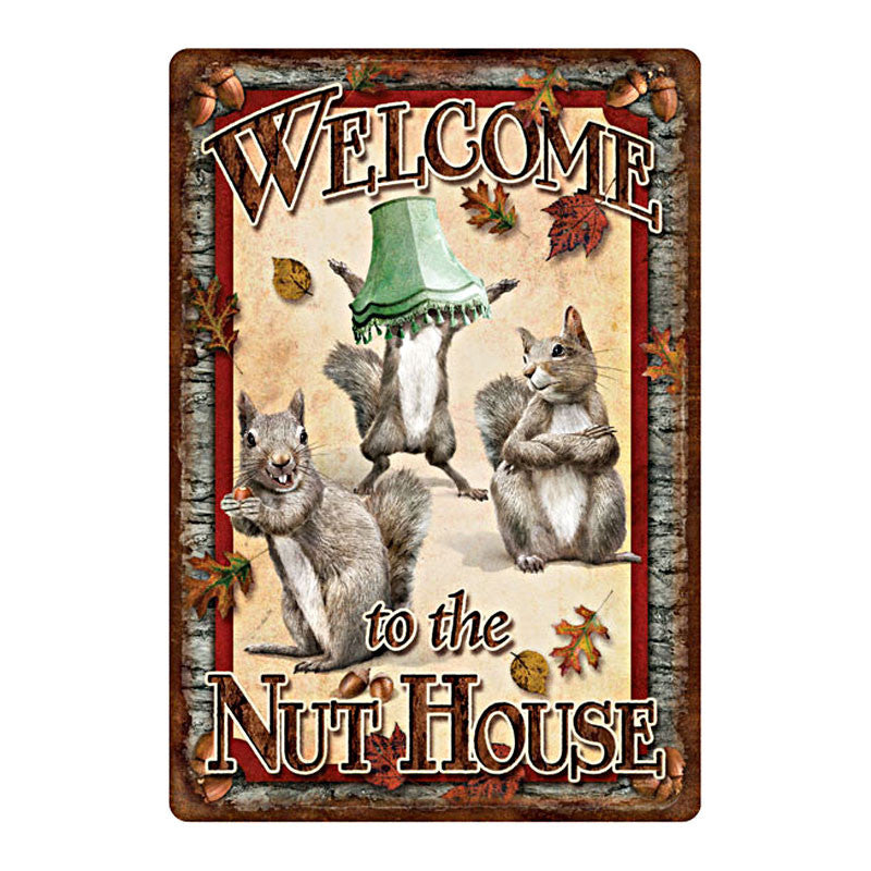 Welcome To The Nut House Tin Sign 1530