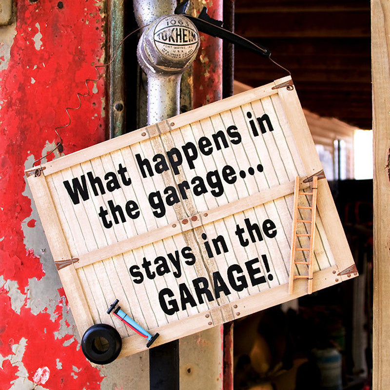 What Happens In The Garage Sign 31409