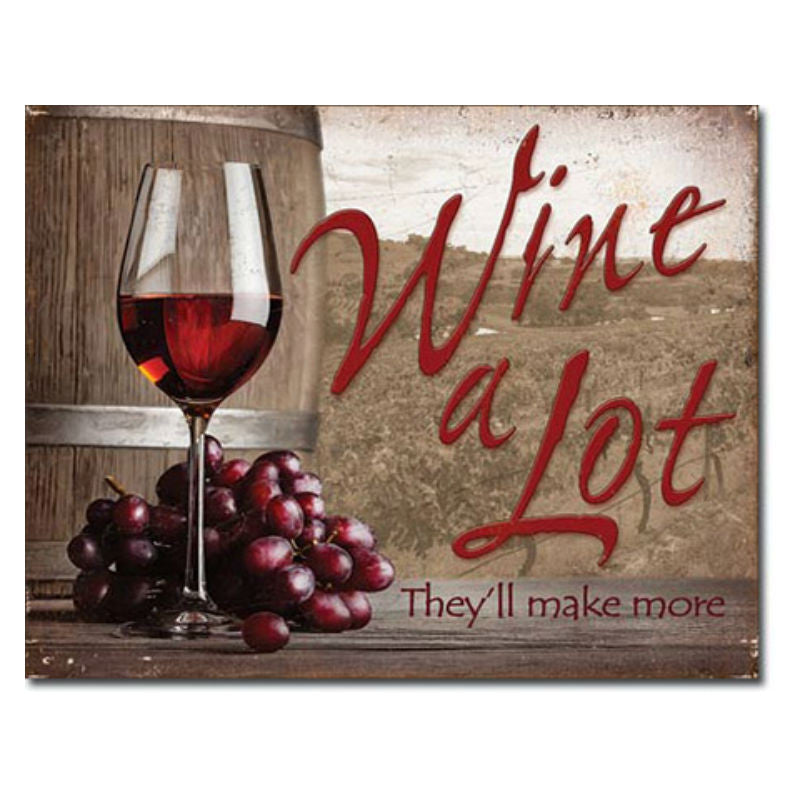 Wine A Lot Tin Sign T2124