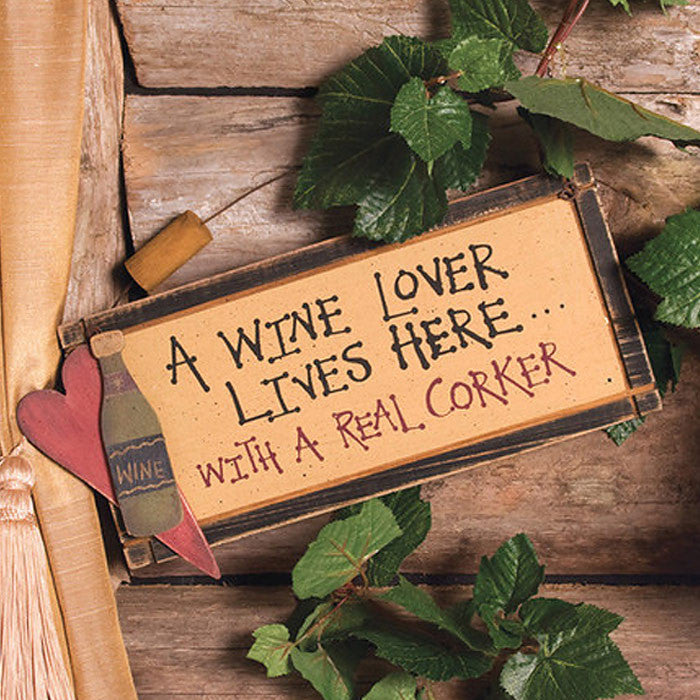 A Wine Lover Lives Here With A Real Corker Sign 32839