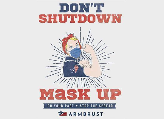 Don't Shut Down Mask Up