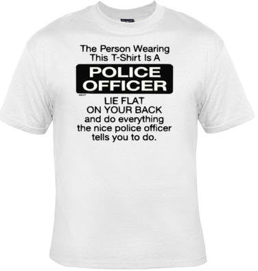 police officer  screen print cool funny Humorous clothes T Shirts Tees, Tee T-Shirt designs graphic