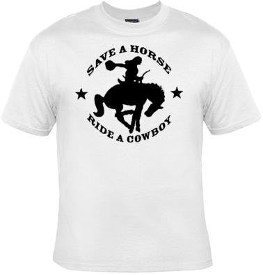 save a horse ride a cowboy  screen print cool funny Humorous clothes T Shirts Tees, Tee T-Shirt designs graphic