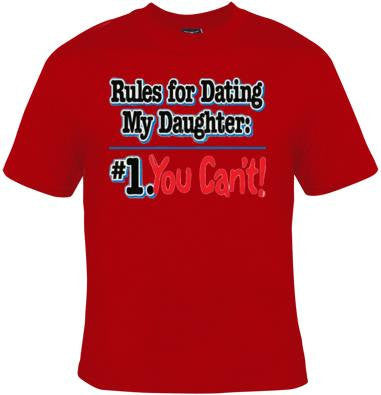 Rules for dating my daughter screen print cool funny Humorous clothes T Shirts Tees, Tee T-Shirt designs graphic