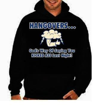 Hangovers funny cool gifts:hoodie sweat shirt screen print hoodies Funny Humorous clothes designs graphic hooded hoody