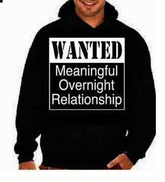wanted meaningful overnight relationship unisex mens womens  hoodies Funniest Humorous designs hoodie graphic hooded hoody sweater shirt
