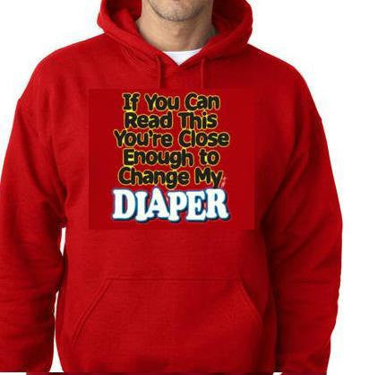 hoodies:change my diapers funny hoodie sweaters shirt hoody tshirts