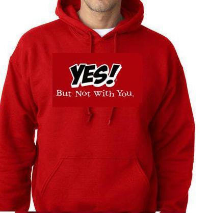 yes but not with you cool funny hoodie sweaters shirt hoody t-shirts hoodies