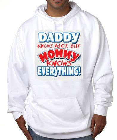 mommy knows everything daddy cool funny hoodie sweater shirt hoody t-shirts hoodies