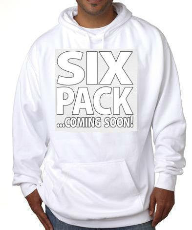 six pack coming soon hoodie sweater shirt hoody t-shirts hoodies