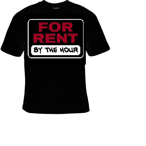 for rent by the hour sign Tshirts cool funny t shirt