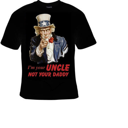 im your uncle not your daddy Tshirts funny coolest  t shirt uncle sam