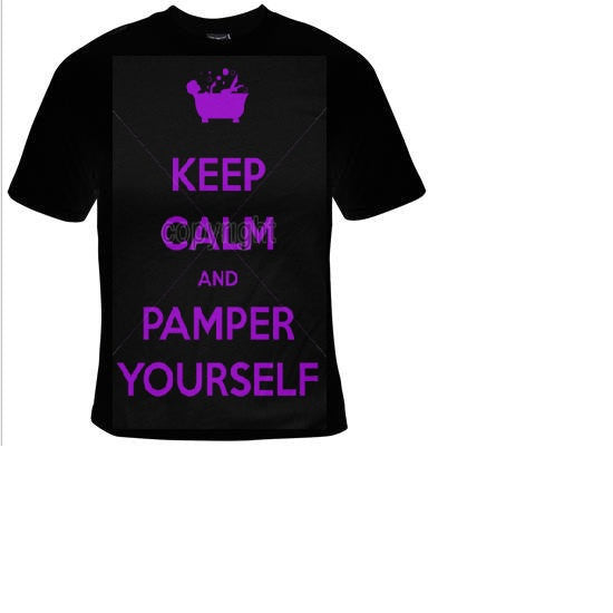 keep calm and pamper yourself  T-shirts funny coole t shirt look good look hot