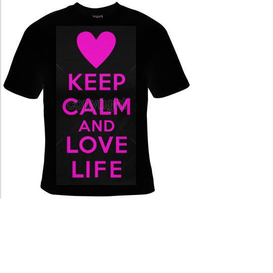 keep calm and love life T-shirts funny coole t shirt design unisex