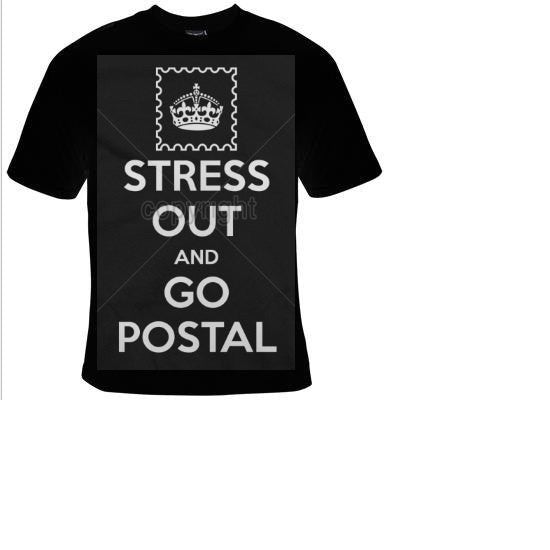 Tshirt stress out and go postal funny geeky humor  T-shirts