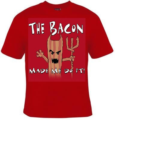the bacon made me do it  funny geeky humor  T-shirts cool tshirt