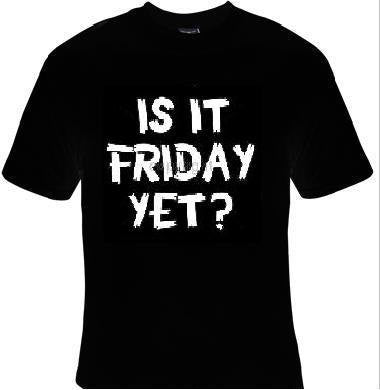 is it friday yet T-shirts unisex movie Tshirt funny  cool