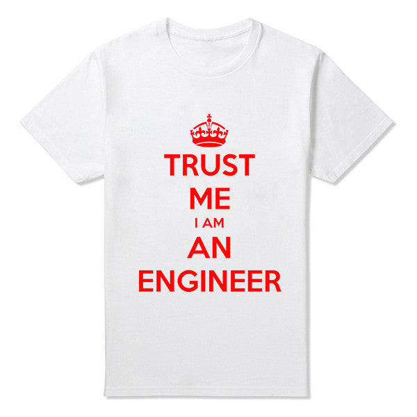 New Summer Style Cotton Printed Short-sleeve T-shirt I AM AN KEEP CALM TRUST ME HUMOR ENGINEER T Shirt Men Plus Size