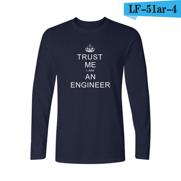 I Am An Keep Calm Trust Me Humor Engineer T Shirt Men Long Sleeve Cotton And Mens Long Sleeve Tshirts Hip Hop In Cotton Teeshirt