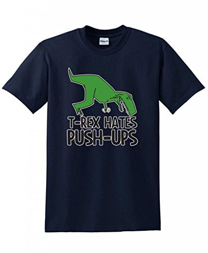 T-Rex Hates Push-Ups Dinosaur Funny Exercise for Dad Sarcastic Humor T Shirt