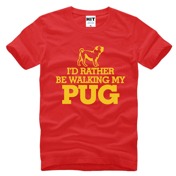 I'd Rather Be Walking My Pug Funny Humor Mens Men T Shirt T-shirt 2016 Short Sleeve O Neck Casual Tshirt Tee Camisetas Masculina