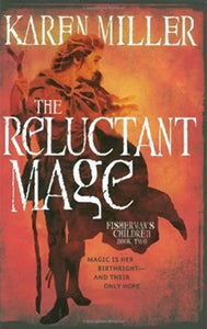 The Reluctant Mage by Karen Miller
