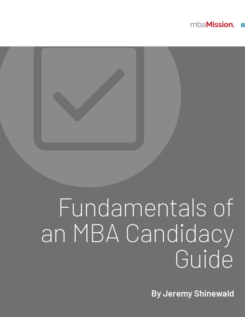 mbaMission Fundamentals of an MBA Candidacy Guide