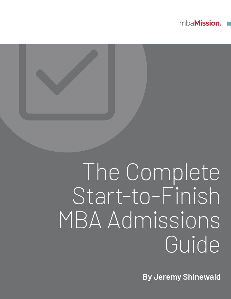 mbaMission Complete Start-to-Finish MBA Admissions Guide