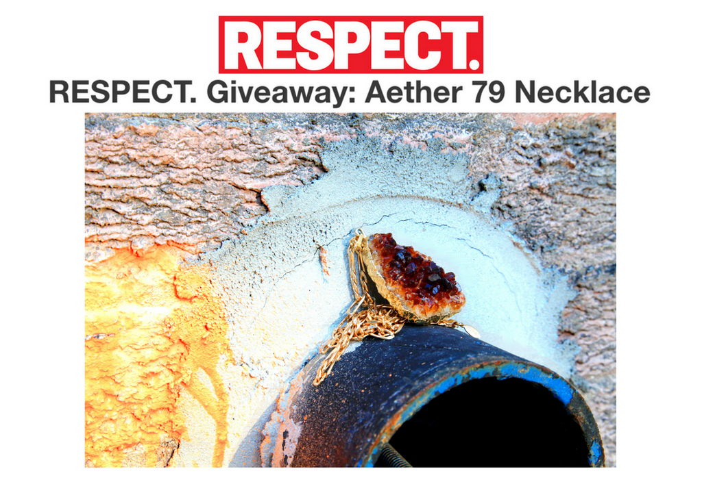 FEATURES: RESPECT MAGAZINE X AETHER 79 GIVEAWAY