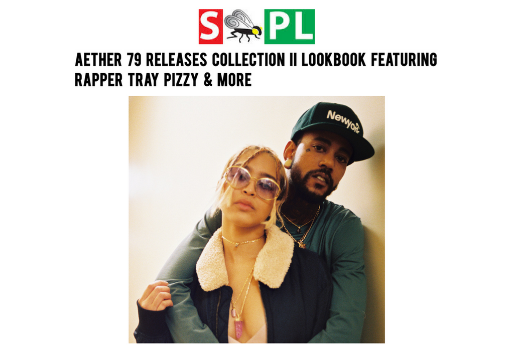 FEATURES: STUFF FLY PEOPLE LIKE - AETHER 79 RELEASES COLLECTION II LOOKBOOK FEATURING RAPPER TRAY PIZZY & MORE