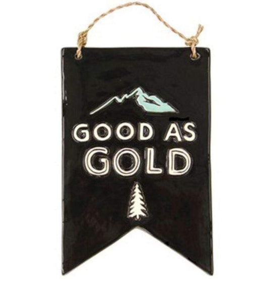 "Ceramic wall plaque with the words ""good as gold"""