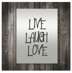 "Rectangular steel sign with the words ""live, laugh, love""."
