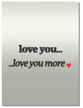 "Rectangular steel sign with the words ""love you, love you more"""