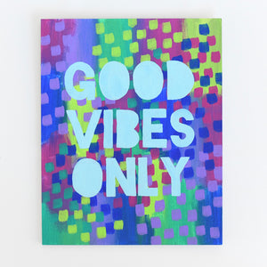 Good Vibes Only Art