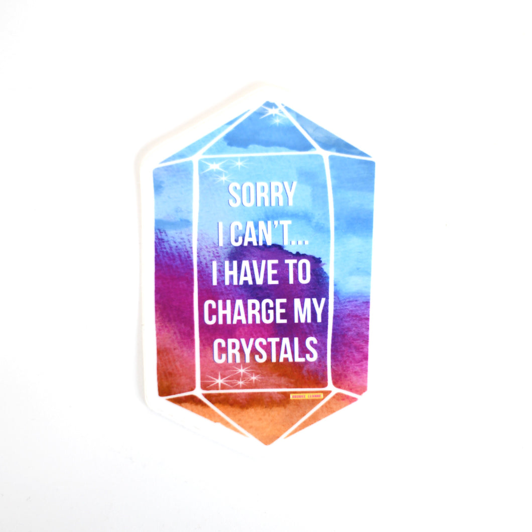 I Have to Charge My Crystals