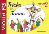 Tricks To Tunes Violin, Book 2