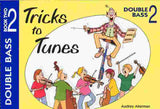 Tricks To Tunes Double Bass, Book 2