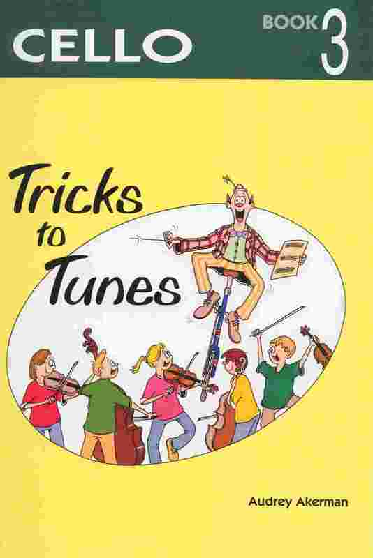 Tricks To Tunes Cello, Book 3