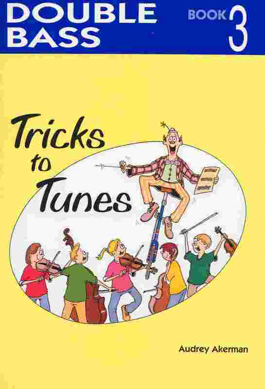 Tricks To Tunes Double Bass, Book 3