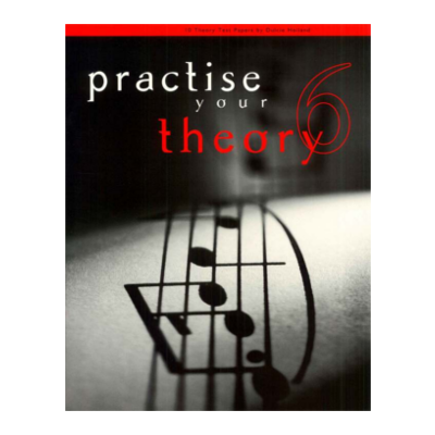 Practise Your Theory Grade 6
