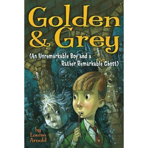 Golden And Grey: #01 An Unremarkable Boy And A Rather Remarkable Ghost - 9780689875854 - Simon And Schuster - Menucha Classroom Solutions