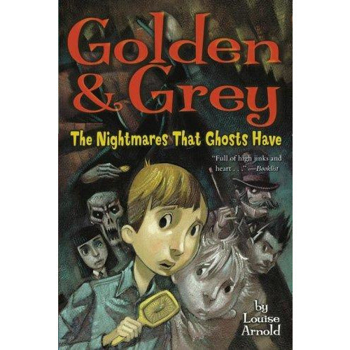 Golden And Grey: #02 The Nightmares That Ghosts Have - 9780689875878 - Simon And Schuster - Menucha Classroom Solutions