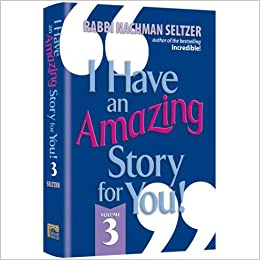 I Have an Amazing Story for You- Volume 3