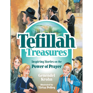 Tefillah Treasures- Inspiring Stories On The Power Of Prayer