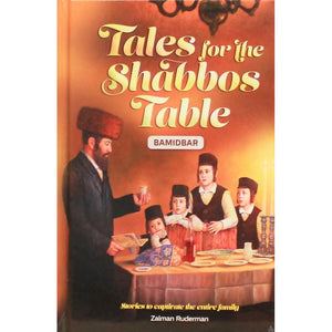 Tales for the Shabbos Table - Bamidbar
